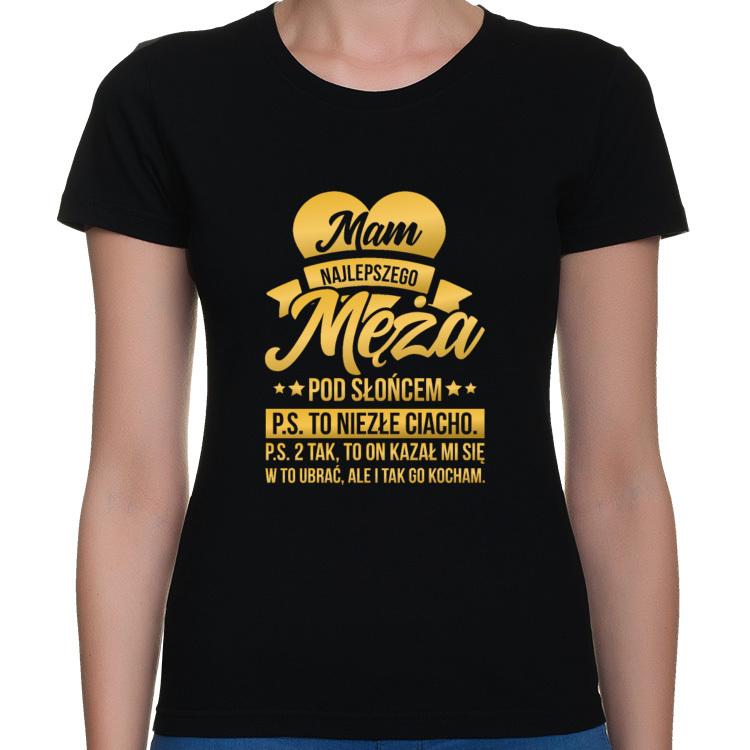 Koszulka Mam najlepszego Męża pod słońcem (damska) złoty napis