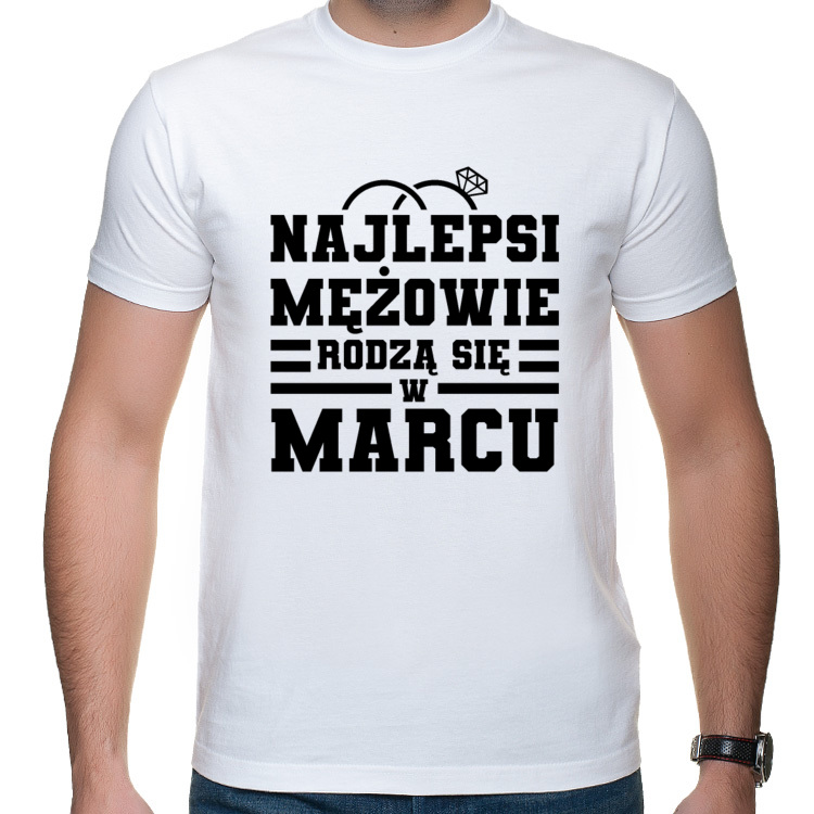 Koszulka Najlepsi mężowie rodzą się w marcu (męska)