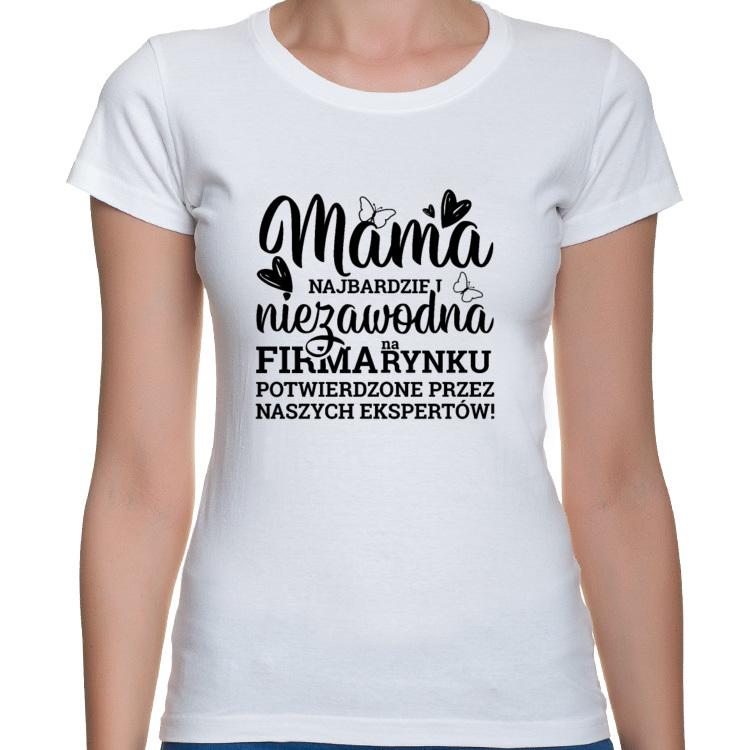 Koszulka dla Mamy - Mama Najbardziej niezawodna firma na rynku (damska)