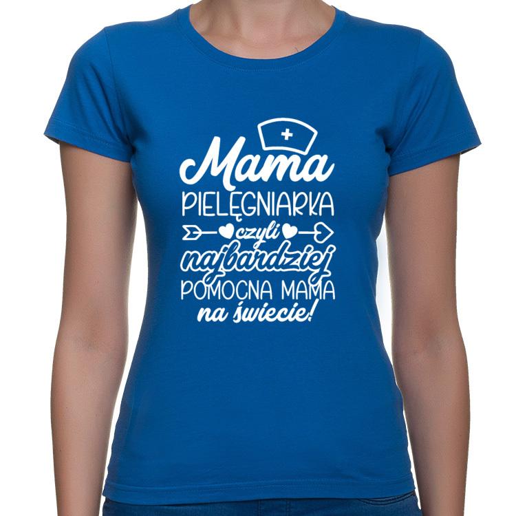 Koszulka Mama Pielęgniarka czyli najbardziej pomocna Mama na świecie 2 (damska)