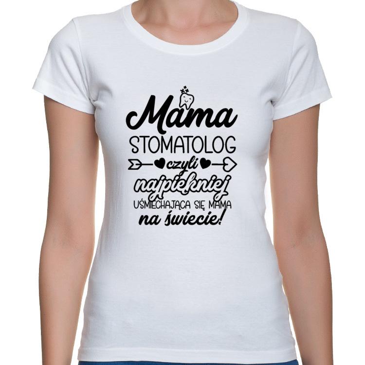 Koszulka Mama Stomatolog czyli najpiękniej uśmiechająca się mama na świecie (damska)