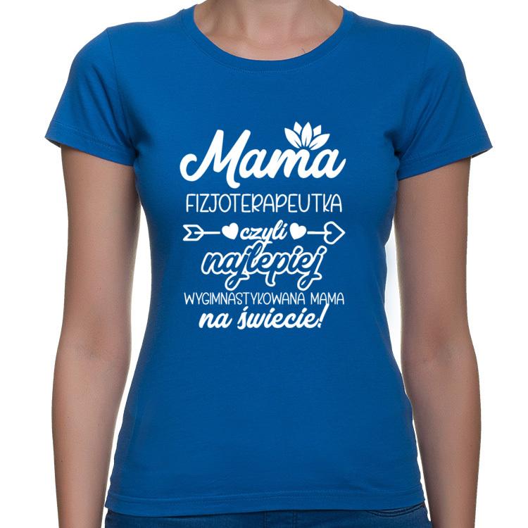 Koszulka Mama Fizjoterapeutka czyli najlepiej wygimnastykowana Mama na świecie 2 (damska)