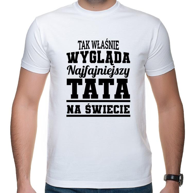 Koszulka dla Taty Tak wygląda najfajniejszy tata (męska)