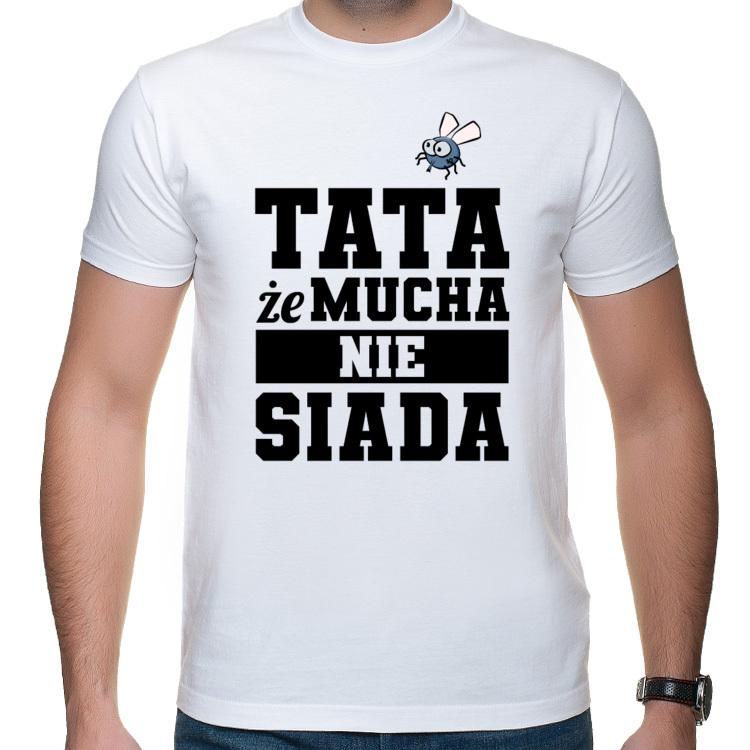 Koszulka dla Taty Tata że mucha nie siada (męska)