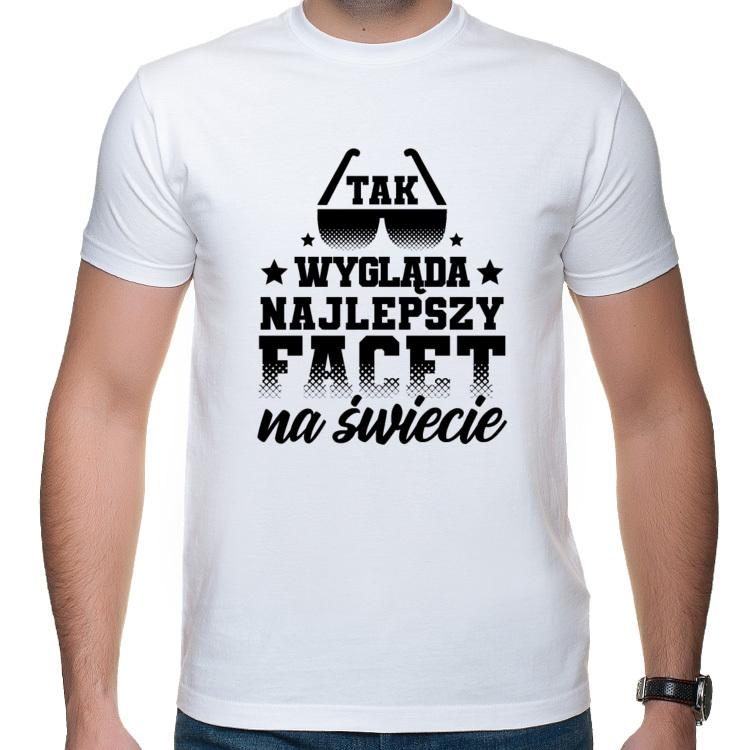 Koszulka Tak wygląda najlepszy facet na świecie (męska)
