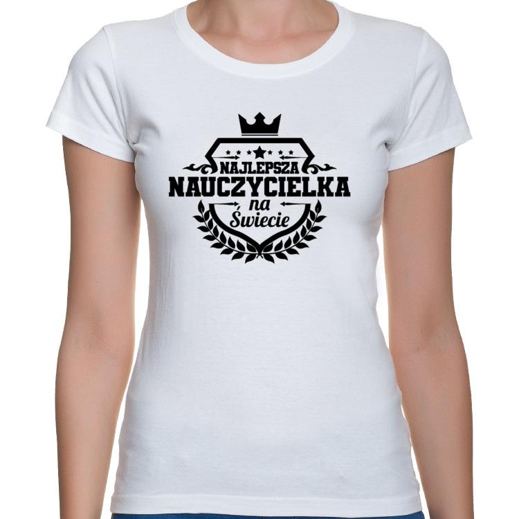 Koszulka z napisem Najlepsza Nauczycielka na świecie (damska)