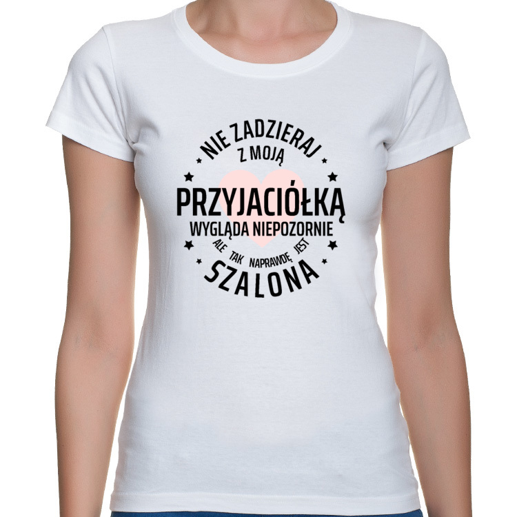 Koszulka z napisem Nie zadzieraj z moją przyjaciółką (damska)