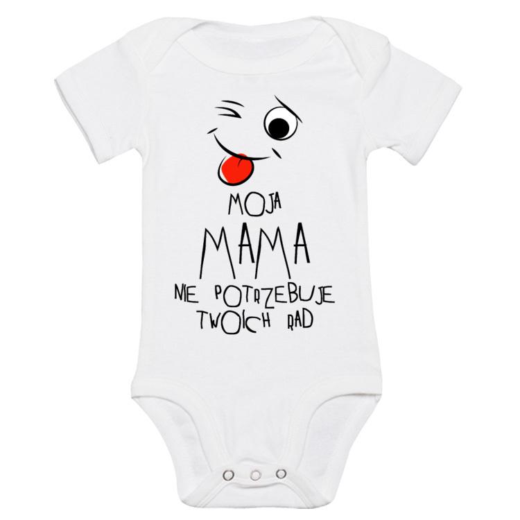 Śmieszne body dla noworodka Moja mama nie potrzebuje twoich rad