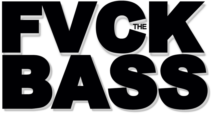 FVCK THE BASS SHOP